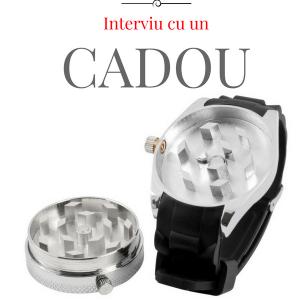 Interviu cu un Cadou: Ceas Grinder